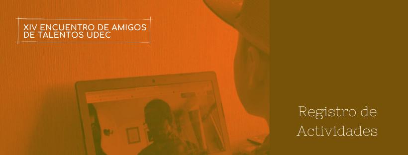 Registro XIV Encuentro de Amigos de Talentos UdeC