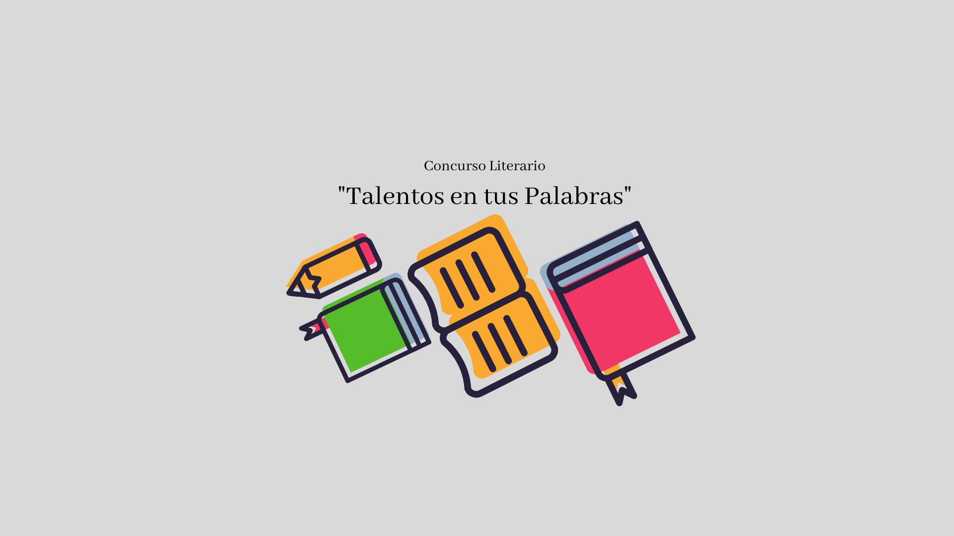 """Concurso """"Talentos en tus Palabras"""""""
